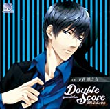 [CD] Double Score~quarrel X love~ 周防壱成の場合