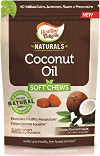 Healthy Delights Naturals, Coconut Oil Soft Chews, 500 mg of Coconut Oil, Controls Appetite, Promotes Healthy Metabolism, ...
