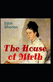 The House of Mirth: Edith Wharton (Classics, Literature) [Annotated]