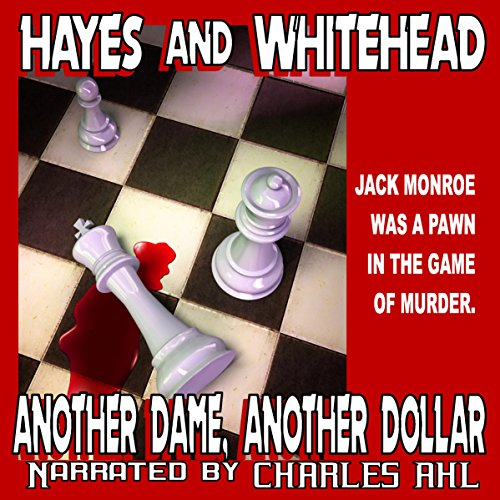 Another Dame, Another Dollar                   By:                                                                                                                                 Steve Hayes,                                                                                        David Whitehead                               Narrated by:                                                                                                                                 Charles Ahl                      Length: 3 hrs and 34 mins     Not rated yet     Overall 0.0