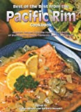 Best of the Best from the Pacific Rim Cookbook: Selected Recipes from the Favorite Cookbooks of Washington, Oregon, California, Alaska, and Hawaii (Best of the Best Cookbook)