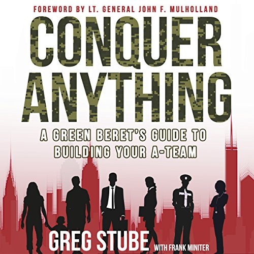Conquer Anything: A Green Beret's Guide to Building Your A-Team audiobook cover art