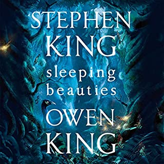 Sleeping Beauties                   By:                                                                                                                                 Stephen King,                                                                                        Owen King                               Narrated by:                                                                                                                                 Marin Ireland                      Length: 25 hrs and 22 mins     187 ratings     Overall 4.4