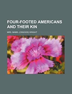 Four-Footed Americans and Their Kin