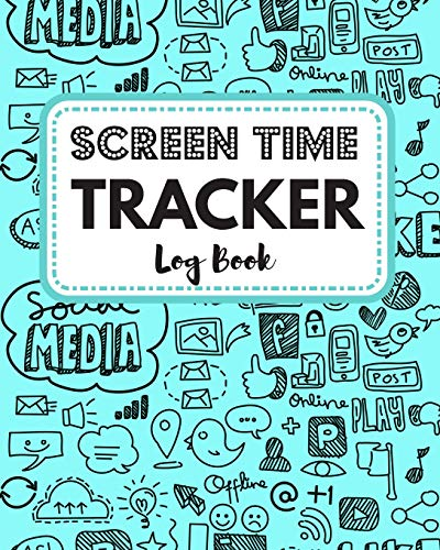 Screen Time Tracker Log Book: Prevent Tech Addiction by Balancing Digital And Real Life For Kids, Teens and Adults. Brainstorm Screen-Free Activities ... for Digital Detox. (Digital Detox Journals)