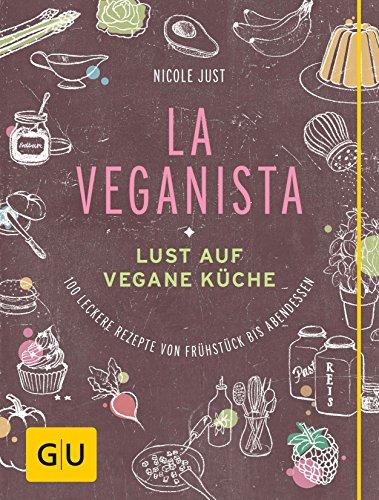 La Veganista: Lust auf vegane Küche (GU Autoren-Kochbücher)