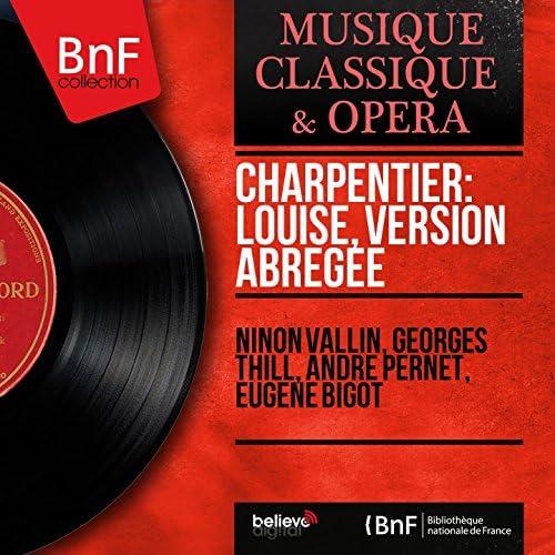 Ninon Vallin, Georges Thill, André Pernet, Eugène Bigot