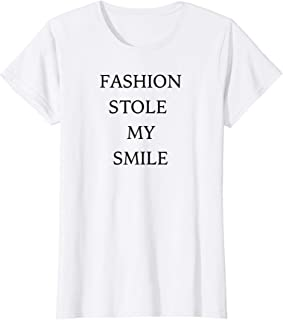 Fashion Stole My Smile T-Shirt