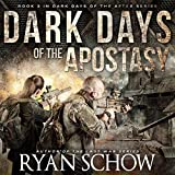 Dark Days of the Apostasy: Dark Days of the After, Book 3