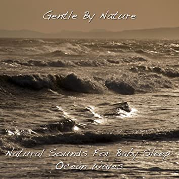 Natural Sounds For Baby Sleep: Ocean Waves - Single