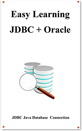 Easy Learning JDBC + Oracle: JDBC for Beginner's Guide (English Edition)