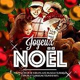 Joyeux Noël (Toute la magie de Noël en jazz, musique classique, gospel et chansons pour enfants)