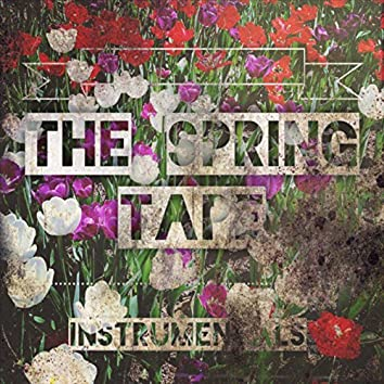 The Spring Tape (Instrumentals)