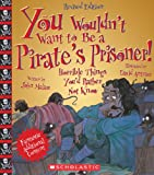 You Wouldn't Want to Be a Pirate's Prisoner! (You Wouldn't Want to...)