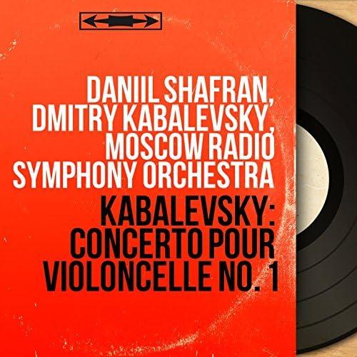 Daniil Shafran, Dmitry Kabalevsky, Moscow Radio Symphony Orchestra