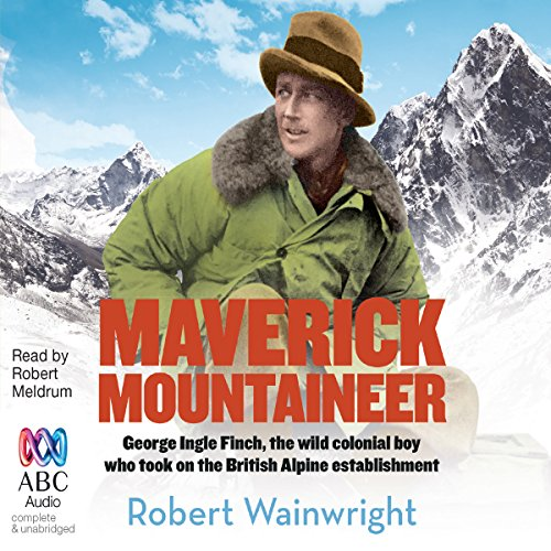 Maverick Mountaineer                   By:                                                                                                                                 Robert Wainwright                               Narrated by:                                                                                                                                 Robert Meldrum                      Length: 12 hrs and 40 mins     1 rating     Overall 4.0