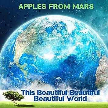 This Beautiful Beautiful Beautiful World