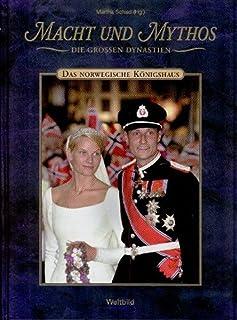 Macht und Mythos Die grossen Dynastien: Das norwegische Kön