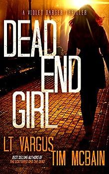 Dead End Girl  A Gripping Serial Killer Thriller  Violet Darger Book 1