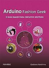 Arduino Fashion Geek: o Guia Maker Para Circuitos Vestíveis
