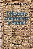 L'histoire commence à Sumer. Collection Clefs du savoir. - Paris, Arthaud