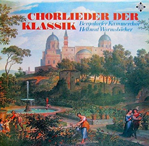 Chorlieder der Klassik / Choral songs of the Classical period [Vinyl LP] [Schallplatte]