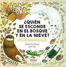 ¿Quién se esconde en el bosque y en la nieve? (IDEAKA) (Spanish Edition)