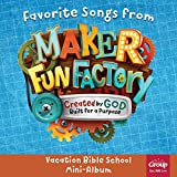 Favorite Songs (From 'Maker Fun Factory 2017: Vacation Bible School Mini')