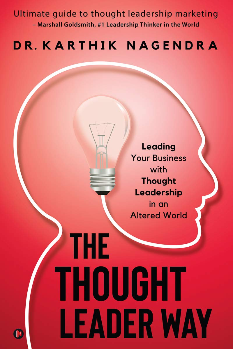 The Thought Leader Way : Leading Your Business with Thought Leadership in an Altered World