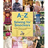 A-Z of Sewing for Smockers: The perfect resource for creating heirloom smocked garments (A-Z of Needlecraft) (English Edition)