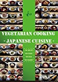 Vegetarian cooking - Japanese cuisine: 100 recipes of vegetarian cuisines in Japan