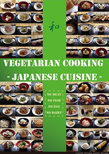 Vegetarian Cooking Japanese Cuisine 100 Recipes Of Vegetarian Cuisines In Japan Kindle Edition By Lozano Akiyama Libardo Enrique Cookbooks Food Wine Kindle Ebooks Amazon Com