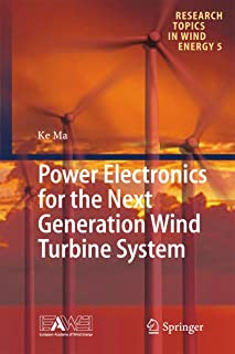 Power Electronics for the Next Generation Wind Turbine System (Research Topics in Wind Energy Book 5)