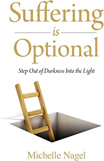 Suffering is Optional: Step Out of the Darkness and Into the Light