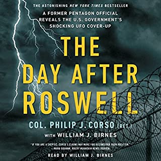 The Day After Roswell                   Written by:                                                                                                                                 William J. Birnes,                                                                                        Philip Corso                               Narrated by:                                                                                                                                 William J. Birnes                      Length: 12 hrs and 31 mins     6 ratings     Overall 4.2