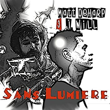 Sans Lumière (feat. J Will)