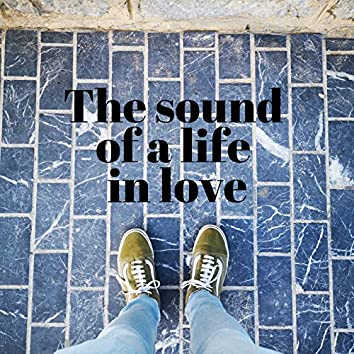 The Sound of a Life in Love