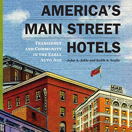 America's Main Street Hotels Audiobook By John A. Jakle, Keith A. Sculle cover art
