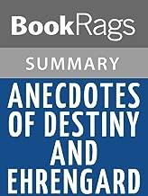 Summary & Study Guide Anecdotes of Destiny and Ehrengard by Karen Blixen