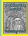 Pekingese Lovers Colouring Book: Pekingese dog gifts by Independently published