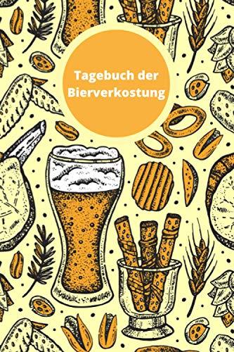 Tagebuch der Bierverkostung: Notizbuch für Bierverkostungen   Notizbuch für Verkostungen   Notizbuch zum Notieren meiner Bierverkostungen