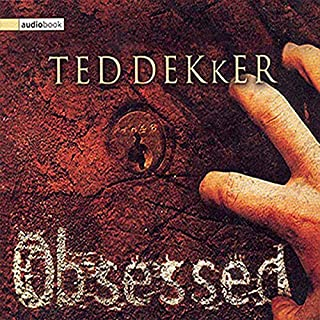 Obsessed                   Written by:                                                                                                                                 Ted Dekker                               Narrated by:                                                                                                                                 Kyle Herbert                      Length: 5 hrs and 15 mins     Not rated yet     Overall 0.0