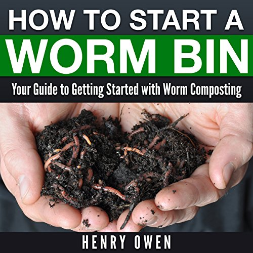 How to Start a Worm Bin audiobook cover art