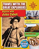 Explore with John Cabot (Travel with the Great Explorers)