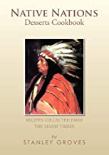 Native Nations Desserts Cookbook: Recipes collected from the major tribes