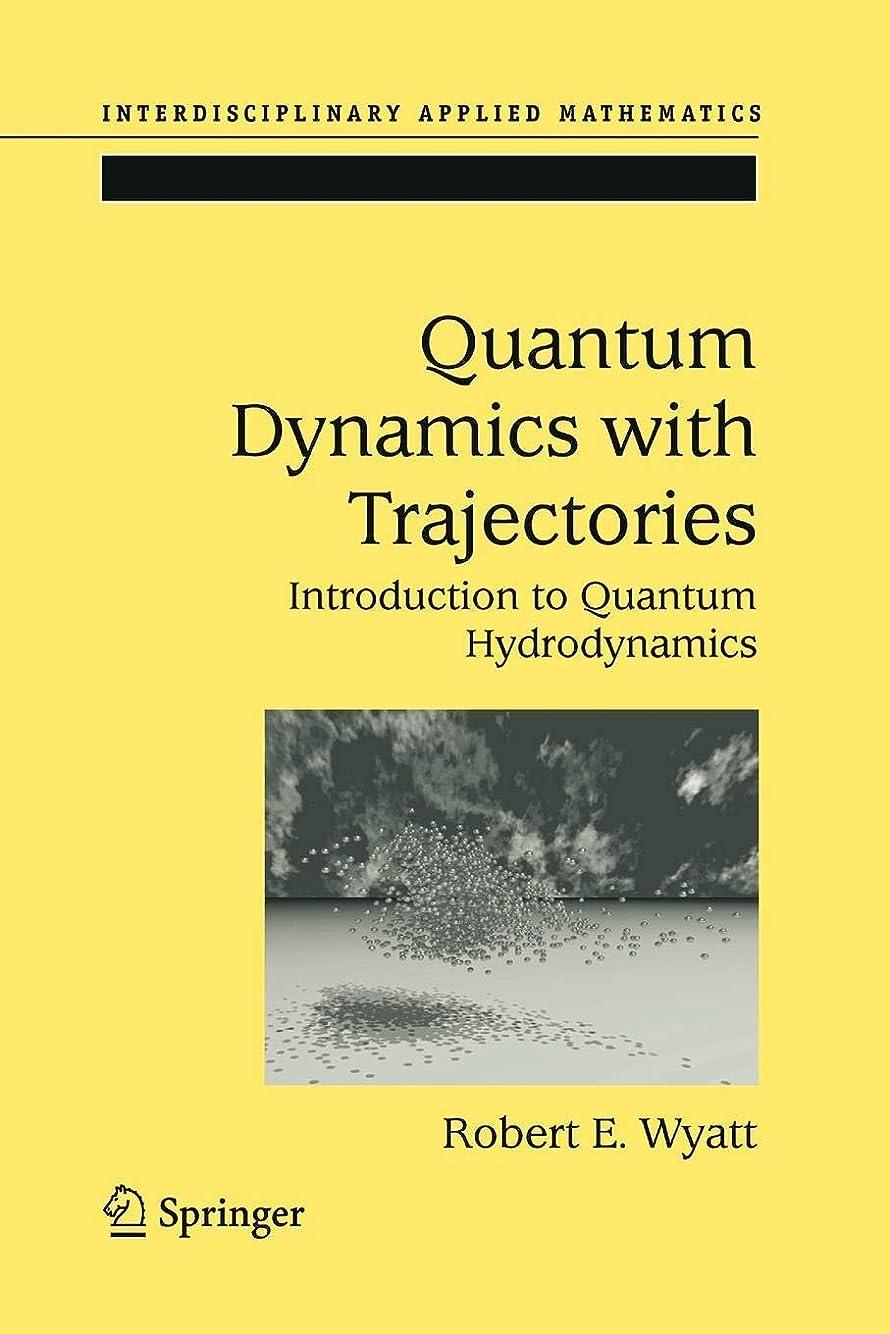 ニックネーム季節贈り物Quantum Dynamics with Trajectories: Introduction to Quantum Hydrodynamics (Interdisciplinary Applied Mathematics)