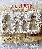 Fare il pane. Ricette passo passo per fare il pane con i bambini. Ediz. illustrata