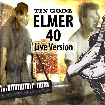 Elmer 40 (Live Version)