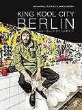 KING KOOL CITY BERLIN: VON HIPHOP BIS GRAFFITI