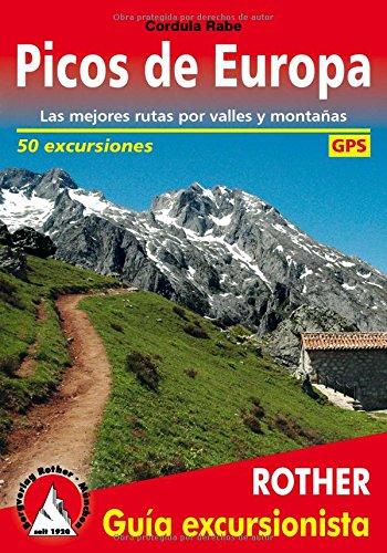 Picos de Europa. Las mejores rutas por valles y montañas. 50 excursiones. Guía Rother.: Las mejores rutas por valles y montañas. 50 excursiones. Con tracks de GPS